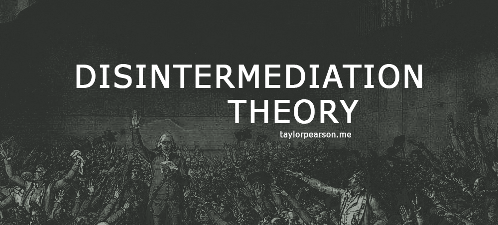 stop people taking advantage of you - TaylorPearson.me Disintermediation Theory